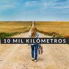 10 mil kilómetros- #DesdeElAislamieto