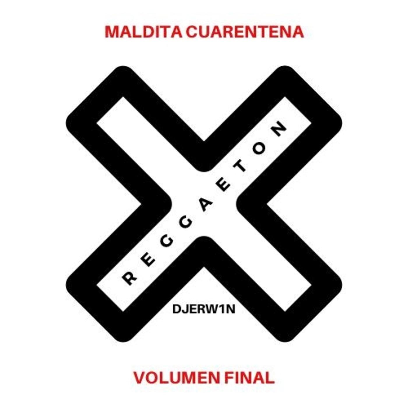Maldita Cuarentena Vol. Final