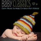 Baby Classics: Música tranquila para ayudar a los niños a quedarse dormidos