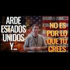 Verano 20x01 Juan Jose Sanchez Oro - Arde Estados Unidos y... no es por lo que tú crees