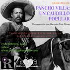 Pancho Villa: Un caudillo popular