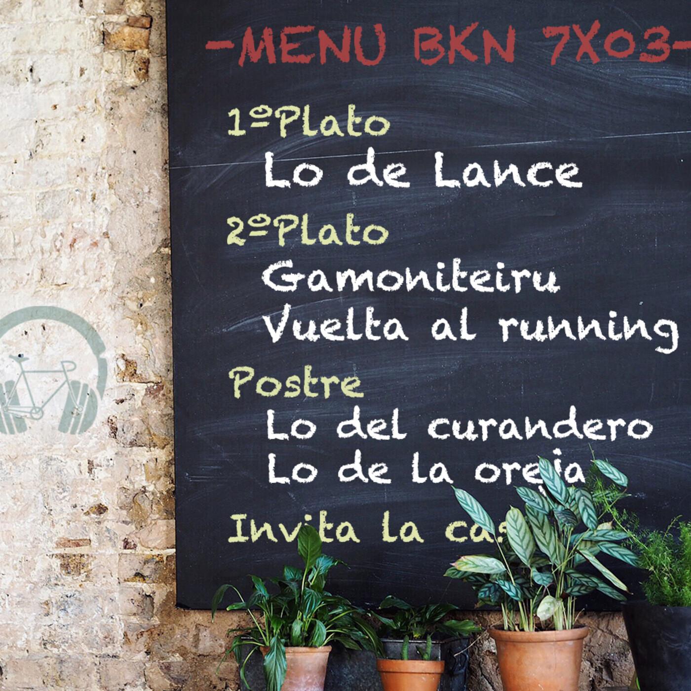 BKN 7x03 Lo del docu de LANCE, Gamoniteiru, vuelta al running y la oreja amputada