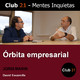Órbita empresarial – JORDI MARIN / Club 21 – David Escamilla