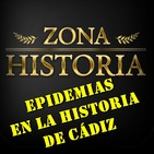 ZH 4x17 Epidemias en la historia de Cádiz
