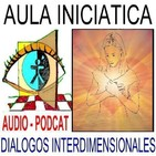 ABRIRSE AL AMOR DIVINO - EL REINO DE DIOS EN NOSOTROS (COMPLETO)- Aula Iniciática - Diálogos Interdimensionales