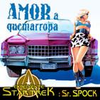 LODE 9x07 AMOR A QUEMARROPA (True Romance), Exp.STAR TREK: Sr. SPOCK