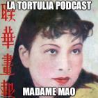 La Tortulia #34 – Madame Mao