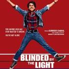 01x20 SIN SPOILERS - La película Cegado por la luz (Blinded by the light)