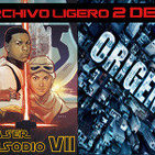 LODE 5x11 –Archivo Ligero– ORIGEN, teaser EPISODIO VII El Despertar de la Fuerza PARTE 2 de 2
