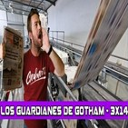 Los Guardianes de Gotham 3x14 - EXTRA,EXTRA (Star Wars Celebration, Disney+ y periodismo)