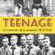 Teenage, la invención de la juventud 1875-1945 (V)