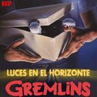 Luces en el Horizonte 8X17: GREMLINS