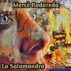 La Salamandra (Mercè Rodoreda) - Primicia   Ficción sonora - Audiolibro