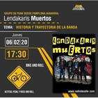 Bike and Roll / ENTREVISTA A LENDAKARIS MUERTOS /06-02-2020/ www.radiolacalle.com