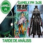GAMELX FM 3x26 - Tarde de análisis: Bloodborne, Unmechanical Extended y Dead Synchronicity