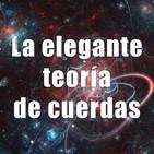 Astrobitácora - 1x32 - La elegante teoría de cuerdas