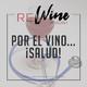Por el vino... ¡Salud!
