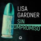 Sin compromiso - Lisa Gardner