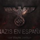 Nazis en España - Con Wayne Jamison - Doctor Pirata, Doctor Muerte, Cara Cortada...