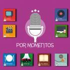 Programa Especial en Por Momentos Podcast.
