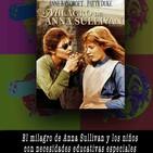 El milagro de Anna Sullivan y los niños con necesidades educativas especiales