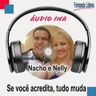 Nacho e Nelly Nunez - Se você acredita, tudo muda