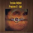Tertulias Oldfield - Programa 37 - Light