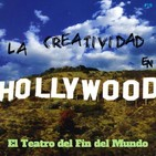 El Teatro del Fin del Mundo 19. La creatividad en Hollywood, con Natalia Tesla y The Writer