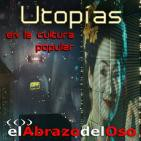 El Abrazo del Oso - Utopías en la cultura popular
