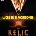 Luces en el Horizonte 8X24: THE RELIC