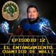 Episodio 12 - El Entangamiento Cuántico de Wally