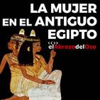 El Abrazo del Oso - La Mujer en el Antiguo Egipto