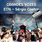 Ep. 176 - Sérgio Castro |Trabalhadores do Comércio [Grandes Vozes do Nosso Mundo 3x113]