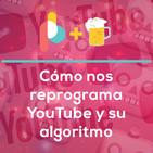 Cómo Youtube nos reprograma   Pixelbits con cerveza