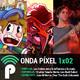 Onda Píxel 1x02 - Entrevista Fear the Dark Unknown, 10 años Tequila Works y límites de las influencias