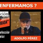 Adolfo Pérez, ¿POR QUÉ ENFERMAMOS? ( I Congreso Salud Censurada )