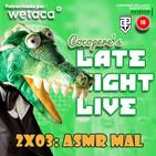 Cocopere Late Night Live 2x03: ASMR Mal