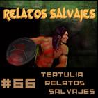 #66 Esto es Relatos Salvajes... Tertulia.