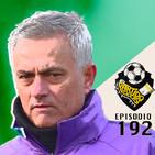 Ep 192: Mou se estrena con el Tottenham. Previa Premier League