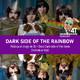 Dark Side of the Rainbow Reseña mamarrasha. Ft. el Mijo