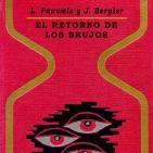MEX-16 L Pauwels Y J Bergier,El Retorno De Los Brujos,Tercera Parte El Hombre,Este Infinito (D2)