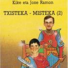 Txisteka-Misteka 2