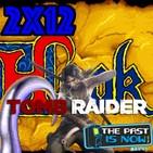 2x12 Hook arcade, Tomb Raider con la nueva Lara Croft y juegos de violar