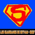PODERES RIDICULOS: SUPERMAN EDITION - Los Guardianes de Gotham 5x37