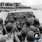 AH38 - El día 'D', el desembarco en Normandía