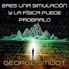 [DOBLAJE TTS] Eres una Simulación y la Física Puede Probarlo - George Smoot PhD (11-2-2014) Holográfico - Paradigma