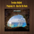 Tertulias Oldfield - Programa 43 - Man On The Rocks