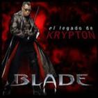 El legado de Krypton 61 - BLADE (comics, películas, series, animación, videojuegos y algo más)