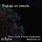 #EnCrisis 03: Trabajo en Remoto con Bosco Soler y Victor Campuzano