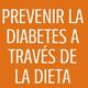 #63 Prevenir la diabetes a través de la dieta